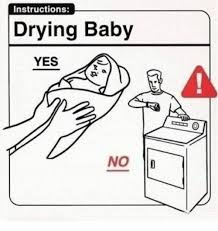 Yes Meme Baby - instructions drying baby yes no baby meme on me me