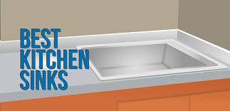 Best Kitchen Sinks Best Kitchen Sinks Reviews Guides Top Picks 2018