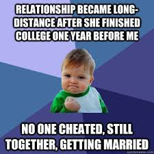 Distance Meme - long distance relationships do work out sometimes adviceanimals