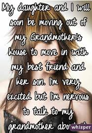 Daughter Nervous My Daughter And I Will Soon Be Moving Out Of My Grandmother U0027s