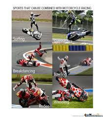 Moto Memes - got to love moto gp by aliadnan455 meme center
