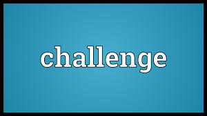 Challenge Meaning Challenge Meaning