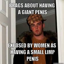 Small Penis Meme - bruvz if your bird dumped you because of a small penis would you