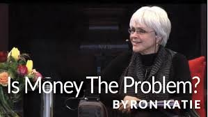money archives blog for the work of byron katie