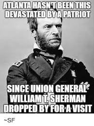 Sherman Meme - atlanta hasnt been this devastated byapatriot sinceunion general