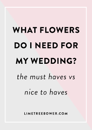 what do i need for a wedding wedding flowers checklist what flowers do i need for my wedding
