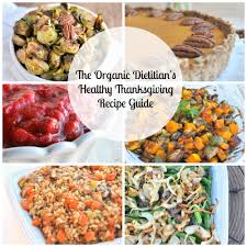 healthy vegetarian thanksgiving recipes the organic dietitian u0027s healthy thanksgiving recipe guide the