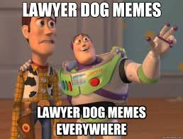Lawyer Dog Memes - lawyer dog memes lawyer dog memes everywhere toy story quickmeme