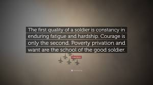 quotes about friendship enduring napoleon quote u201cthe first quality of a soldier is constancy in