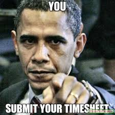 Submit Meme - you submit your timesheet meme pissed off obama 10527