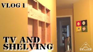installing a wall mounted tv and shelving unit vlog 1 youtube