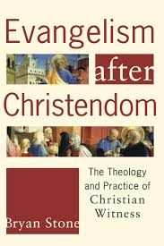 evangelism after christendom the theology and practice of
