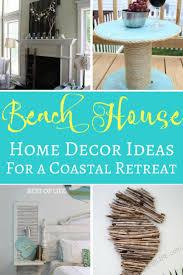 beach house home decor ideas for a coastal retreat best of life