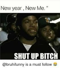 Funny Bitch Memes - 25 best memes about shut up bitch shut up bitch memes