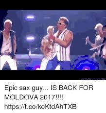 Sax Meme - 01 epic sax guy is back for moldova 2017 httpstcokoktdahtxb