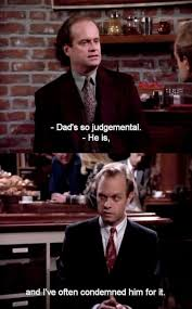 Frasier Meme - frasier meme dad so judgemental on bingememe