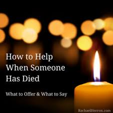 light a candle for someone how can i help after someone dies rachael herron