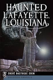 Louisiana travel books images Haunted lafayette louisiana haunted america cher coen jpg