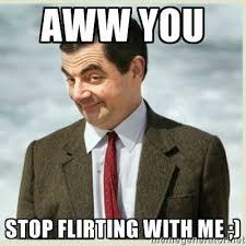 Flirting Meme - aww you stop flirting with me memes