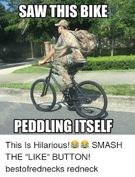 Bike Meme - saw this bike peddling itself this is hilarious smash the