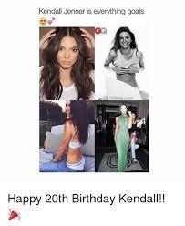 20th Birthday Meme - kendall jenner is everything goals ga kardashian scenes happy 20th