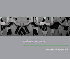 molly clarke architecture portfolio 2016 by molly clarke issuu