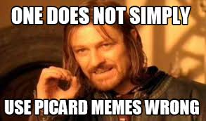 Picard Meme - meme creator one does not simply use picard memes wrong