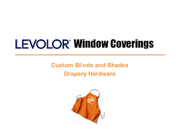 Custom Blinds And Drapery Window Coverings Custom Blinds And Shades Drapery Hardware Ppt