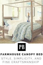 Pottery Barn Beds Best 25 Farmhouse Canopy Beds Ideas On Pinterest Rustic Canopy