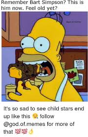 Bart Simpson Meme - remember bart simpson this is him now feel old yet of memes it s