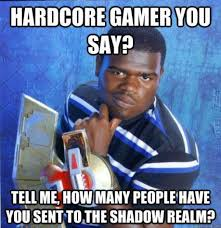 Hardcore Memes - 30 things hardcore gamers find amusing gallery ebaum s world