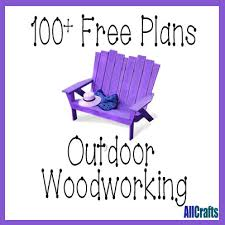 Free Outdoor Wood Plans by 100 Free Outdoor Woodworking Plans Free Crafts Tutorials And