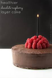 healthier chocolate raspberry layer cake chocolate u0026 carrots