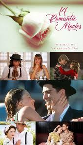 valentine movies 14 romantic movies to watch on valentine s day