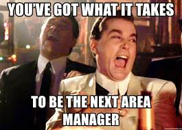 Wannabe Gangster Meme - you ve got what it takes to be the next area manager laughing