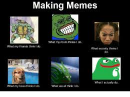 What We Think We Do Meme - 25 best memes about what my mom thinks i do what my mom thinks