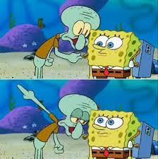 Spongebob Meme Creator - talk to spongebob meme generator imgflip