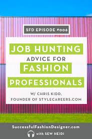 Resume For Fashion Designer Job by Sfd 006 Job Hunting U0026 Resume Advice For Fashion Industry