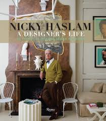 from rock stars to royalty nicky haslam discusses u0027a designer u0027s