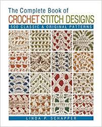 pattern of crochet stitches the complete book of crochet stitch designs 500 classic original