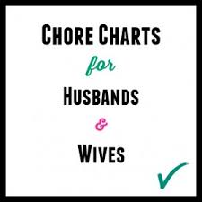 chore charts for husbands u0026 wives thrifty little mom