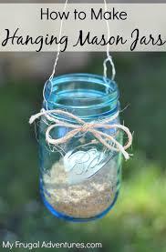 Mason Jar Lights Outdoor by How To Make Hanging Mason Jars Mason Jar Lanterns My Frugal