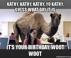 Kathy Meme - kathy kathy kathy yo kathy guess what day it is it s your