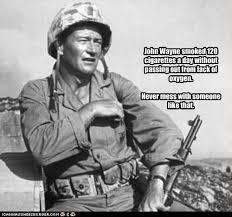 John Wayne Memes - day 22 war movies and hugs from jesus twenty something nothing