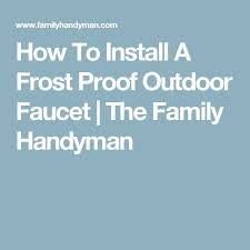 How To Replace A Water Faucet Outside The 25 Best Outdoor Faucet Repair Ideas On Pinterest
