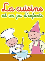 jeu de cuisine enfant la cuisine est un jeu d enfant tous les épisodes en vod tfou max