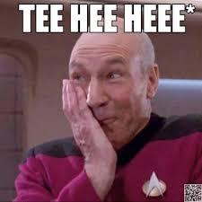 Jean Luc Picard Meme - captain picard jean luc picard tee hee patrick stewart reaction