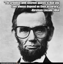 Abraham Lincoln Meme - the problem with internet quotes is that you cant always depend on