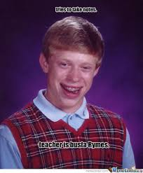 Meme Notes - bad luck brian takes notes by johnpaul meme center
