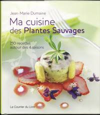 cuisine sauvage recettes la cuisine sauvage et herbier de plantes